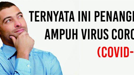 Ternyata ini Penangkal Ampuh Virus Corona (COVID-19).